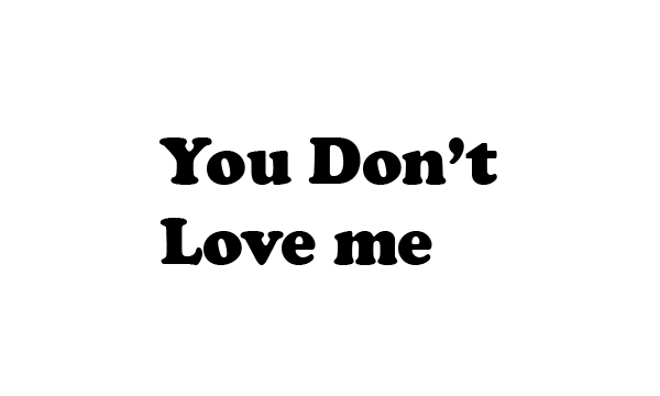 You Don't Love me